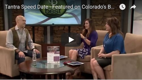 Tantra Speed Date featured on Colorado's Best