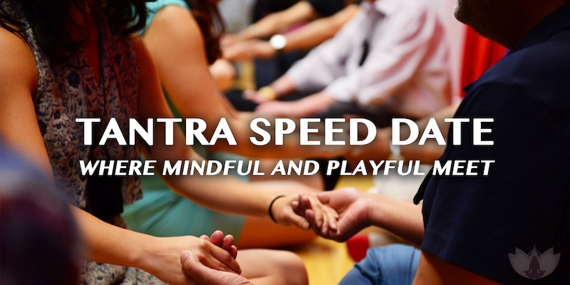 Tantra Speed Date - Meet Mindful Singles